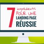 7 ingrédients pour une landing page réussie