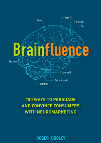 Neuromarketing Book - Brainfluence - Roger Dooley