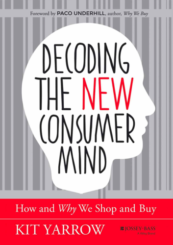 Neuromarketing Book - Decoding the New Consumer Mind - Kit Yarrow