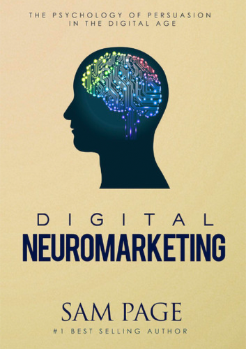 Neuromarketing Book - Digital Neuromarketing - Sam Page