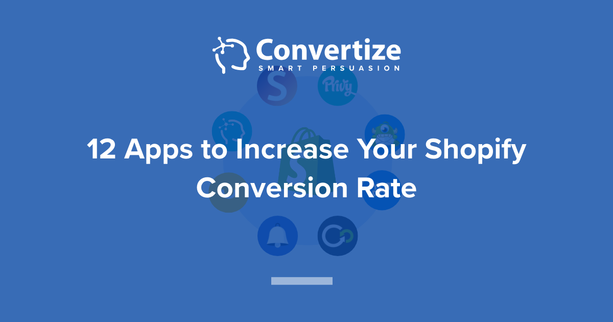 dd2d8a2a421 12 Apps That Will Increase Your Shopify Conversion Rate