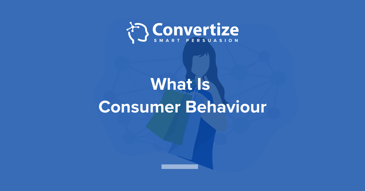What Is Consumer Behaviour | A Guide For Marketers