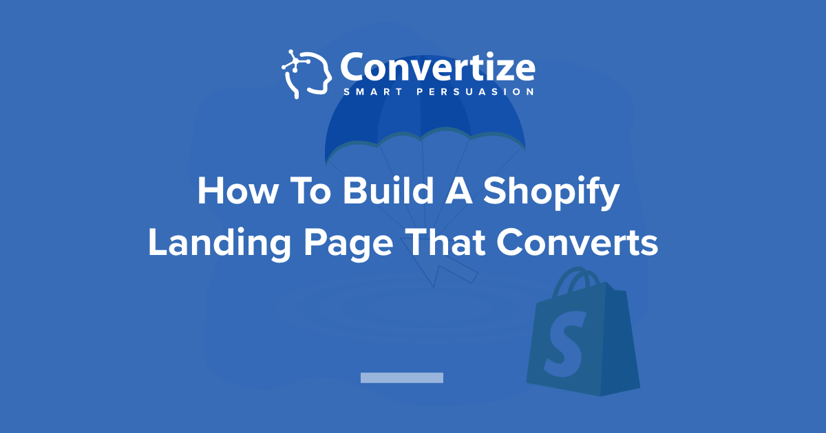 How To Build A Shopify Landing Page That Converts | By CRO